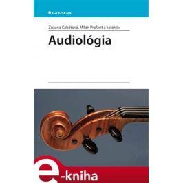 Audiológia - Zuzana Kabátová, Milan Profant