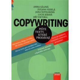 Copywriting - Pište texty, které prodávají - Anna Sálová, Jana Šupolíková, Lucie Jebavá, Jiří Viktora, Zuzana Veselá