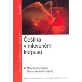 Čeština v mluveném korpusu - Marie Kopřivová, Martina Waclawičová