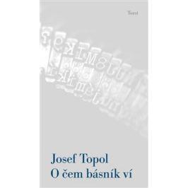 O čem básník ví - Josef Topol