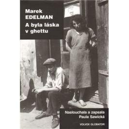 A byla láska v ghettu - Marek Edelman