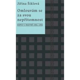 Omlouvám se za svou nepřítomnost - Jiřina Šiklová