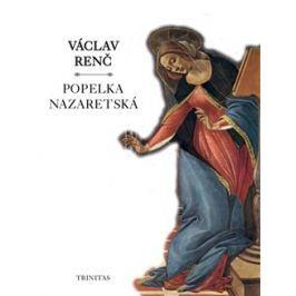 Popelka nazaretská - Václav Renč