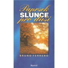 Paprsek slunce pro duši - Bruno Ferrero