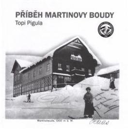 Příběh Martinovy boudy - Topi Pigula