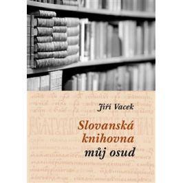 Slovanská knihovna – můj osud - Jiří Vacek