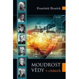 Moudrost vědy - František Houdek