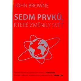 Sedm prvků, které změnily svět - Johne Browne