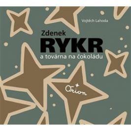 Zdenek Rykr a továrna na čokoládu - Zdeněk Rykr, Vojtěch Lahoda