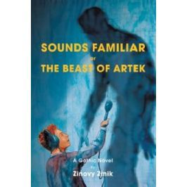 Sounds Familiar or The Beast of Artek - Zinovy Zinik