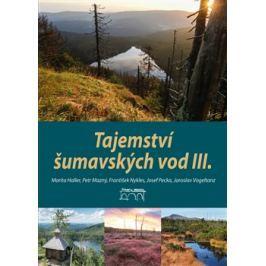 Tajemství šumavských vod III. - Petr Mazný, Marita Haller, Josef Pecka, František Nykles, Jaroslav Vogeltanz