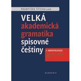 Velká akademická gramatika spisovné češtiny - František Štícha