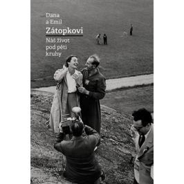 Dana a Emil Zátopkovi - Náš život pod pěti kruhy - Dana Zátopková, Emil Zátopek