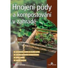 Hnojení půdy a kompostování v zahradě - Miroslav Kalina