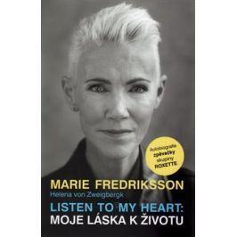 Listen to my heart: Moje láska k životu - Marie Fredriksson, von Zweigbergk