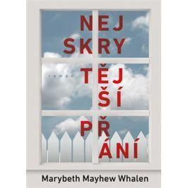 Nejskrytější přání - Marybeth Mayhew Whalen