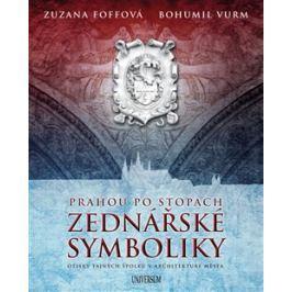 Prahou po stopách zednářské symboliky - Zuzana Foffová, Bohumil Vurm