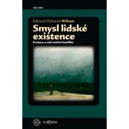 Smysl lidské existence - Edward O. Wilson