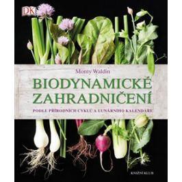 Biodynamické zahradničení - Monty Waldin