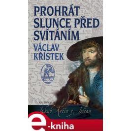 Prohrát slunce před svítáním - Václav Křístek