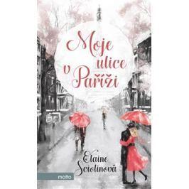 Moje ulice v Paříži - Elaine Sciolino