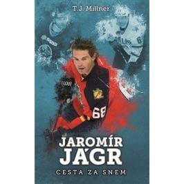 Jaromír Jágr: cesta za snem - T. J. Millner