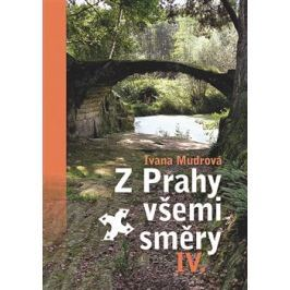 Z Prahy všemi směry IV. - Ivana Mudrová