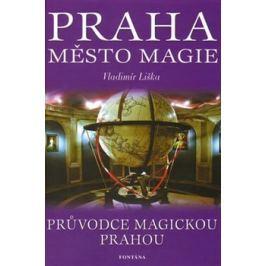 Praha - Město magie - Vladimír Liška