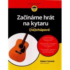 Začínáme hrát na kytaru pro (ne)chápavé - Robert Yannick