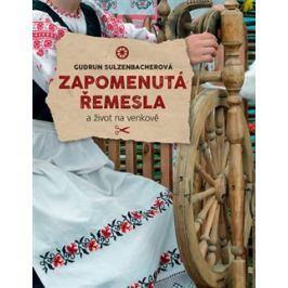 Zapomenutá řemesla a život na venkově - Gudrun Sulzenbacherová