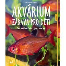 Akvárium – zábava pro děti - Ingo Koslowski