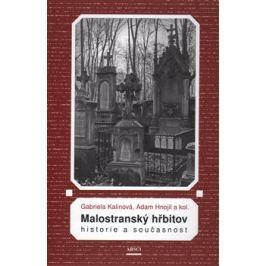 Malostranský hřbitov. Historie a současnost - Gabriela Kalinová, Adam Hnojil, kol.