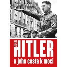 Hitler a jeho cesta k moci - Rainer Zitelmann