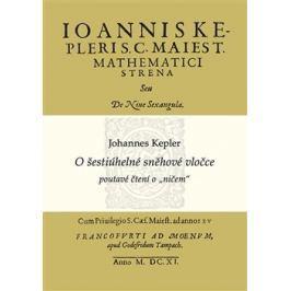 O šestiúhelné sněhové vločce - Johannes Kepler, Alena Šolcová