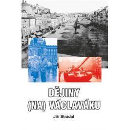 Dějiny (na) Václaváku - Jiří Strádal