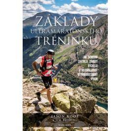 Základy ultramaratonského tréninku - Jason Koop, Jim Rutberg
