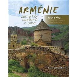 Arménie země hor, klášterů a vína / Armenia the Country of Mountains, Monasteries and Wine - Robin Böhnisch