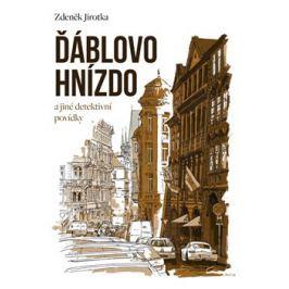 Ďáblovo hnízdo a jiné detektivní povídky - Antonín Jirotka