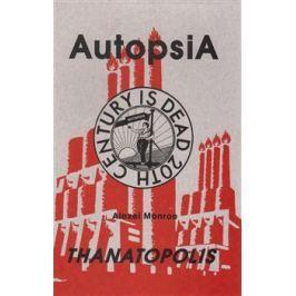 Autopsia - Thanatopolis - Alexei Monroe