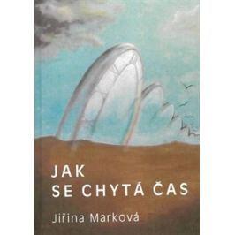 Jak se chytá čas - Jiřina Marková