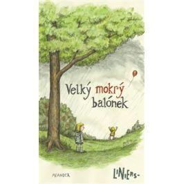 Velký mokrý balónek - Ricardo Liniers