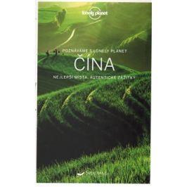 Čína - Lonely Planet - Piera Chen, David Elmer, Damian Harper