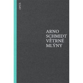 Větrné mlýny - Arno Schmidt
