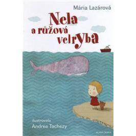 Nela a růžová velryba - Mária Lazárová