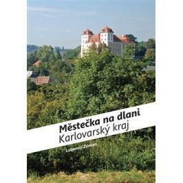 Městečka na dlani - Karlovarský kraj - Lubomír Zeman