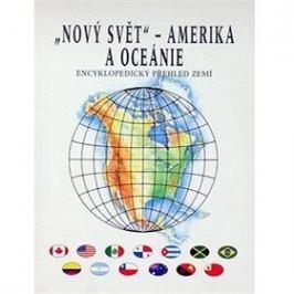 Nový svět Amerika a Oceánie: Encyklopedický přehled zemí