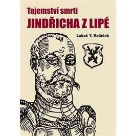 Tajemství smrti Jindřicha z Lipé: Nekorunovaného krále českého
