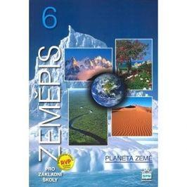 Zeměpis 6 pro základní školy Planeta země: Zpracováno v souladu se záměry Rámcového vzdělávacího pro