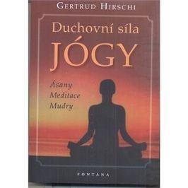Duchovní síla jógy: Ásany Meditace Mudry