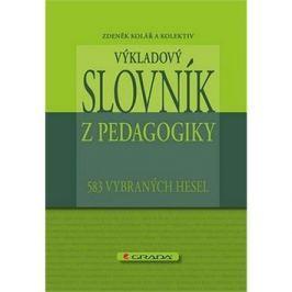 Výkladový slovník z pedagogiky: 583 vybraných hesel